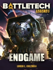 BattleTech Legends: Endgame ebook by Loren L. Coleman