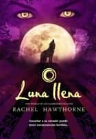 Luna llena ebook by Rachel Hawthorne