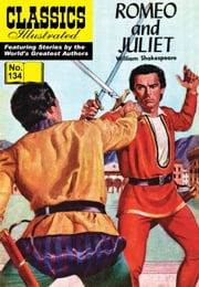 Romeo and Juliet - Classics Illustrated #134 ebook by William Shakespeare