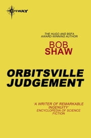 Orbitsville Judgement - Orbitsville Book 3 ebook by Bob Shaw