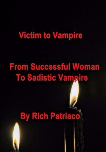 Victim To Vampire ebook by Rich Patriaco