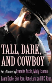 Tall, Dark, and Cowboy Box Set ebook by Katie Lane,Molly Cannon,Laura Drake,Erin Kern,Lynnette Austin,Ruth Ryan Langan