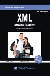 XML Interview Questions You'll Most Likely Be Asked ebook by Vibrant Publishers