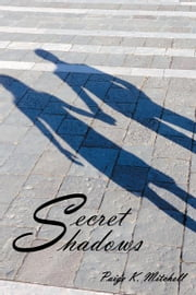 Secret Shadows ebook by Paige K. Mitchell
