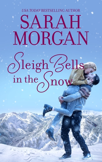 Sleigh Bells In The Snow ebook by Sarah Morgan