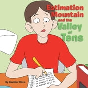 Estimation Mountain and the Valley of Tens ebook by Heather Ricco