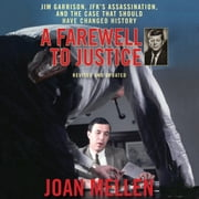 Farewell to Justice, A - Jim Garrison, JFK's Assassination, and the Case That Should Have Changed History audiobook by Joan Mellen