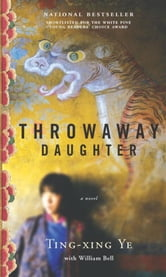 Throwaway Daughter ebook by Ting-Xing Ye,William Bell