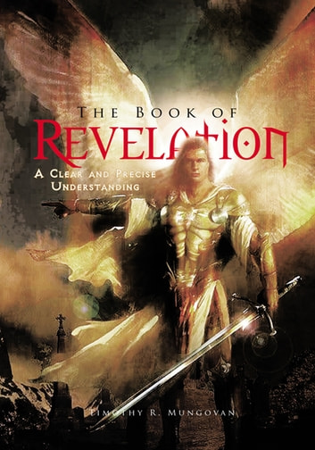 The book of revelation ebook by timothy r mungovan the book of revelation a clear and precise understanding ebook by timothy r mungovan fandeluxe Ebook collections