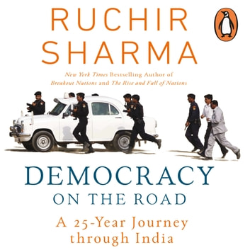 Democracy on the Road audiobook by Ruchir Sharma