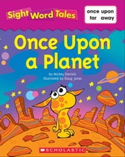Sight Word Tales: Once Upon a Planet ebook by Fleming, Maria