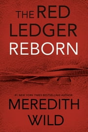 Reborn: The Red Ledger - Volume 1 (Parts 1, 2 & 3) ebook by Meredith Wild