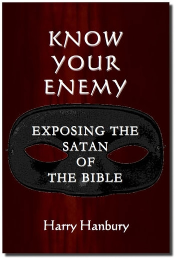 Know Your Enemy. Understanding the Satan of the Bible ebook by Harry Hanbury