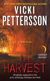 The Harvest - A Novella (Originally appeared in the print anthology HOLIDAYS ARE HELL) ebook by Vicki Pettersson