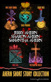 Ahern Short Story Collection ebook by Jerry Ahern,Sharon Ahern,Samantha Ahern