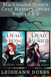 Blackmooore Sisters Cozy Mystery Series Books 1 & 2 ebook by Leighann Dobbs