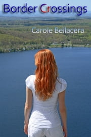 Border Crossings ebook by Carole Bellacera