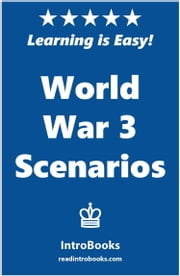 World War 3 Scenarious ebook by IntroBooks