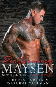Reclaiming Maysen - New Beginnings, #1 ebook by Liberty Parker