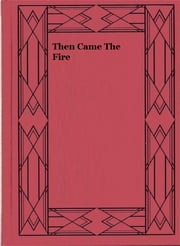 Then Came The Fire ebook by Stephen J. Lofgren