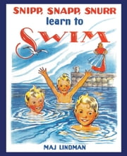 Snipp, Snapp, Snurr Learn to Swim ebook by Maj Lindman
