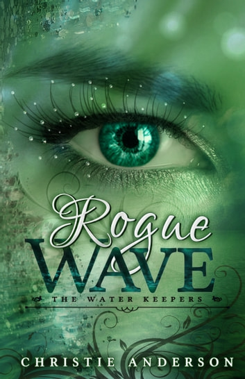 Rogue Wave - (The Water Keepers, Book 2) ebook by Christie Anderson