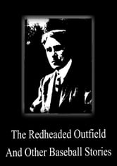 The Redheaded Outfield And Other Baseball Stories ebook by Zane Grey