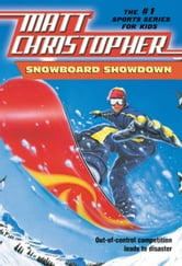 Snowboard Showdown - Out-of Control Competition Leads to Disaster ebook by Matt Christopher