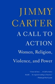 A Call to Action - Women, Religion, Violence, and Power ebook by Jimmy Carter