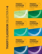 Trader's Classroom Collection - Vol. 1-6 - Lessons from Commodity Junctures and Trader's Classroom ebook by Jeffrey Kennedy