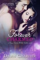 Forever Charmed ebook by Dawn Chartier