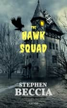 The Hawk Squad ebook by Stephen Beccia
