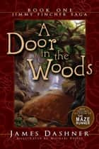 Door in the Woods, A ebook by James Dashner