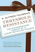 Threshold Resistance ebook by A. Alfred Taubman