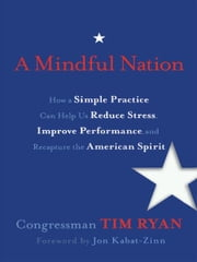 A Mindful Nation ebook by Congressman Tim Ryan