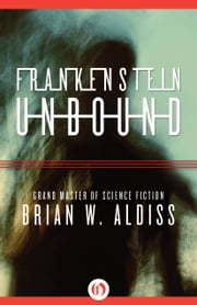Frankenstein Unbound ebook by Brian W Aldiss