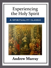 Experiencing the Holy Spirit eBook by Andrew Murray