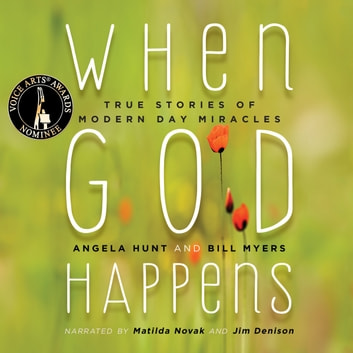 When God Happens - Angels, Miracles, and Heavenly Encounters audiobook by Angela Hunt