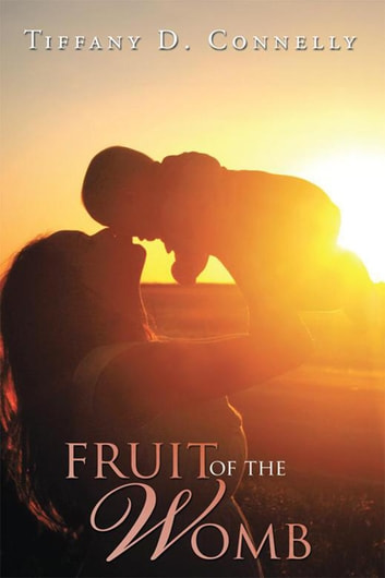 Fruit of the Womb ebook by Tiffany D. Connelly