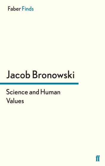 Science and Human Values ebook by Jacob Bronowski