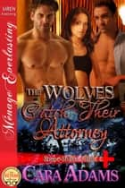 The Wolves Catch Their Attorney ebook by Cara Adams