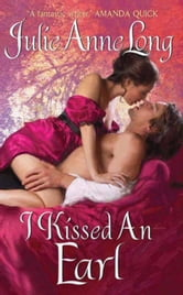 I Kissed an Earl - Pennyroyal Green Series ebook by Julie Anne Long