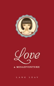 Love & Misadventure ebook by Leav, Lang