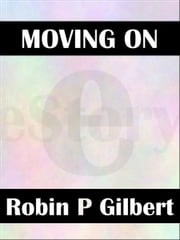 Moving On ebook by Robin Gilbert