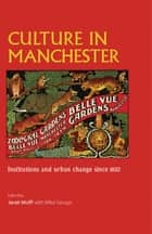 Culture in Manchester - Institutions and urban change since 1850 ebook by Janet Wolff, Mike Savage