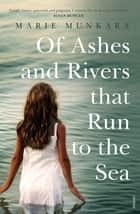 Of Ashes and Rivers that Run to the Sea ebook by Marie Munkara