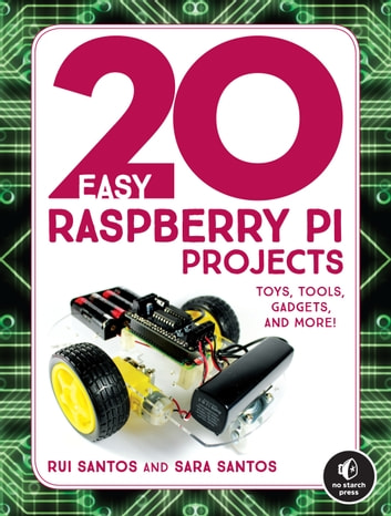 20 easy raspberry pi projects ebook by rui santos 9781593278717 20 easy raspberry pi projects toys tools gadgets and more ebook fandeluxe Image collections