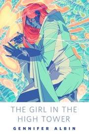 The Girl in the High Tower ebook by Gennifer Albin