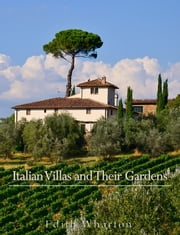 Italian Villas and Their Gardens ebook by Edith Wharton