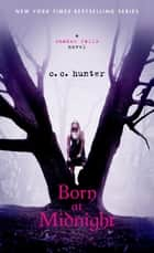 Born at Midnight eBook par C. C. Hunter